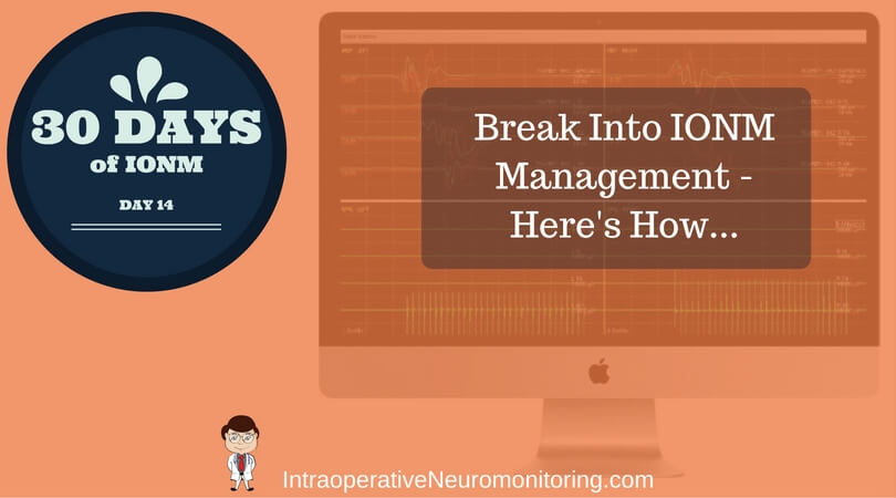 IONM Manager: 7 Ways To Get Into Neuromonitoring Management