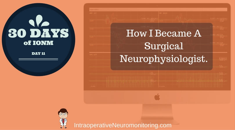 How I became a Surgical Neurophysiologist (From The Physical Therapy World)