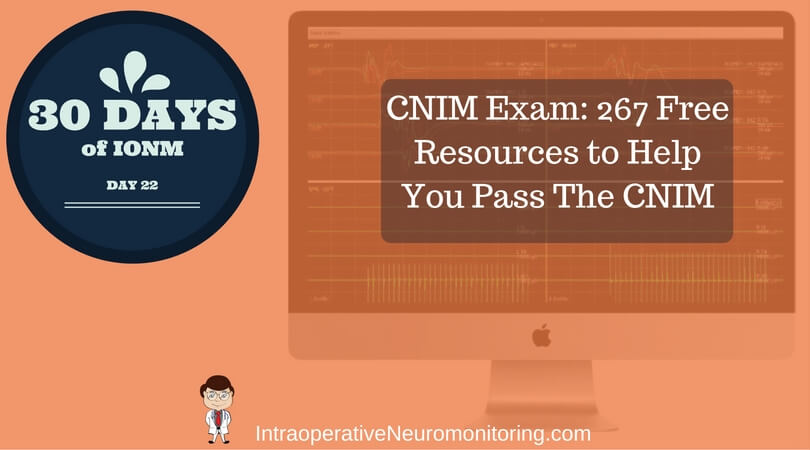A Neuromonitoring List: 267 Free Resources to Help You Pass The CNIM