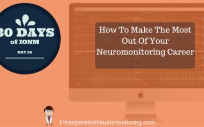Advice For A Prosperous Surgical Neurophysiologist Career